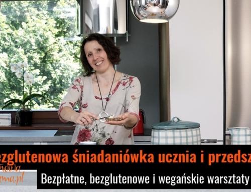 """Bezglutenowe i wegańskie warsztaty """"Śniadaniówka – siedem pomysłów"""""""